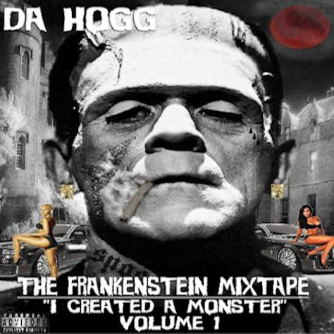 Da Hogg - Da Frankenstein Mixtape Vol 1