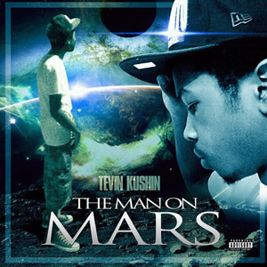Tevin Kushin - The Man On Mars