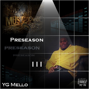YG Mello - Preseason III