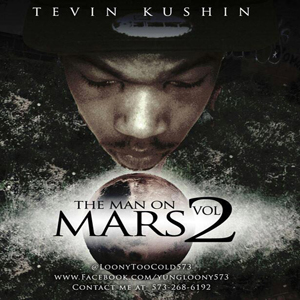 Tevin Kushin - The Man On Mars Volume 2