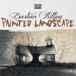 Bastian Killjoy - Painted Landscape